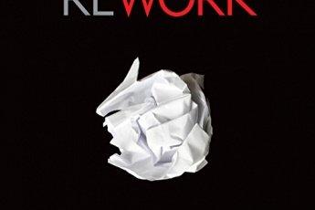 """ספר מומלץ לכל מי שמתעניין בעסקים – יותר מ50 רעיונות פרקטיים: """"עסקים מחוץ לקופסה"""" או """"Rework"""" במקור"""